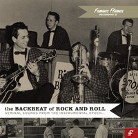 The Backbeat of Rock and Roll 1948 - 1962: Seminal Sounds from the Instrumental Epoch — сборник