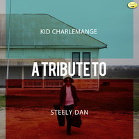 Kid Charlemange - A Tribute to Steely Dan — Ameritz - Tributes