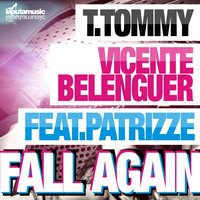 Fall Again — Patrizze, T.Tommy, T. Tommy, Vicente Belenguer