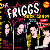 Rock Candy — The Friggs