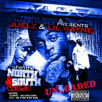 When The North & South Collide Unloaded — Lil Wayne, Juelz Santana
