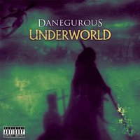 Underworld — Danegurous