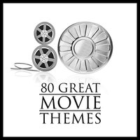 80 Great Movie Themes — Soundtrack & Theme Orchestra