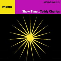 Show Time — Teddy Charles