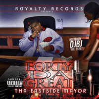 Tha Eastside Mayor — Forty Da Great