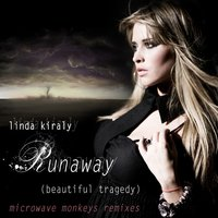 Runaway (Beautiful Tragedy) Remixes — Microwave Monkeys, Linda Kiraly