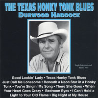 The Texas Honky Tonk Blues — Durwood Haddock