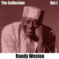 The Collection, Vol. 1 — Randy Weston