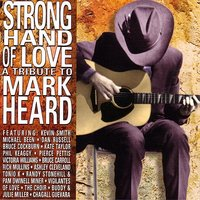 Strong Hand Of Love - A Tribute To Mark Heard — сборник