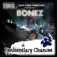 Penitentiary Chances — Bonez