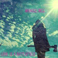 Love Is a Battlefield — Miracle Bell