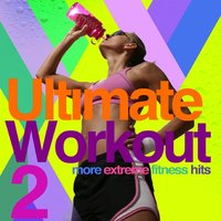 Ultimate Workout 2 - Extreme Fitness — Ethan Galloway, Elizabeth Mott