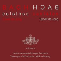 Bach Cantatas, Vol. 5: Cantata Movements for Organ Four hands — Euwe De Jong & Sybolt De Jong