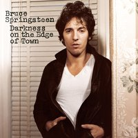 Darkness On the Edge of Town — Bruce Springsteen