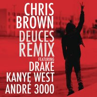 Deuces Remix — Chris Brown feat. Drake, Kanye West & André 3000