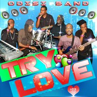 Try Love — Odisi Band