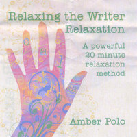 Relaxing the Writer Relaxation — Amber Polo