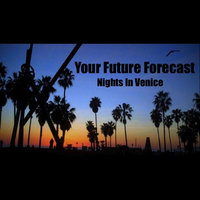 Nights In Venice — Your Future Forecast