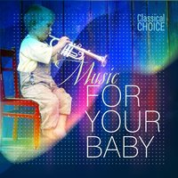 Classical Choice: Music for Your Baby — Пётр Ильич Чайковский