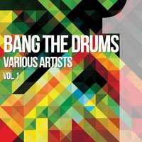 Bang The Drums, Vol. 1 — сборник