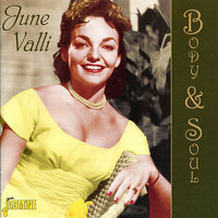 Body & Soul — June Valli