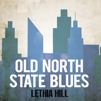 Old North State Blues — Lethia Hill