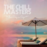 This Day in Age — The Chill Masters