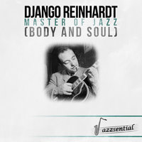 Master of Jazz (Body and Soul) — Django Reinhardt, The Quintet Of The Hot Club De France