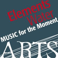 Music for the Moment: Elements Water — сборник