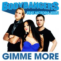 Gimme More — Bodybangers feat. Victoria Kern