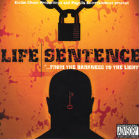 Life Sentence - from the Darkness to the Light — сборник