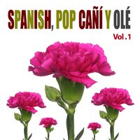 Spanish Pop Cañí y Olé! Vol. 1 — сборник