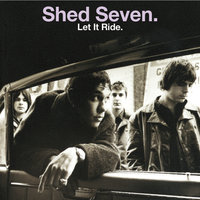 Let It Ride — Shed Seven