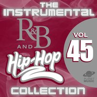The Instrumental R&B and Hip-Hop Collection, Vol. 45 — The Hit Co.
