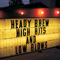 High Hits and Low Blows — Heady Brew