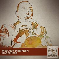 Happiness — Woody Herman