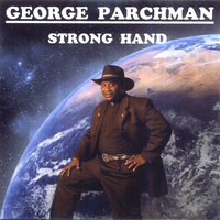 Strong Hand — George Parchman