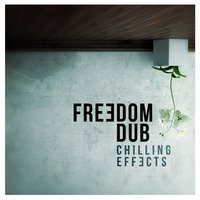 Chilling Effects — Freedom Dub