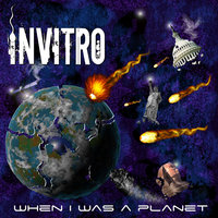 When I Was a Planet — Invitro
