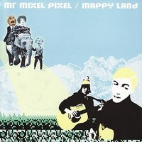 Mappy Land — Mixel Pixel