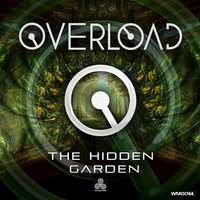 The Hidden Garden — Overload