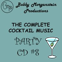 The Complete Cocktail Party CD — Bobby Morganstein