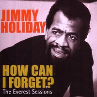 The Everest Sessions: How Can I Forget? — Jimmy Holiday