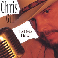 Tell Me How — Chris Gill