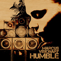 Humble — Marcus Visionary