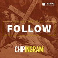 Follow - Jesus Unfiltered, Vol. 2 — Chip Ingram