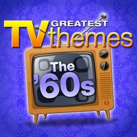 Greatest TV Themes: The 60s — Tv Sounds Unlimited