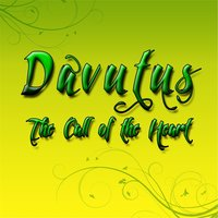 The Call of the Heart — Davutus