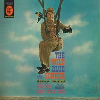 The Wild Blue Yonder: Songs For A Fighting Air Force — Oscar Brand With The Roger Wilco Four