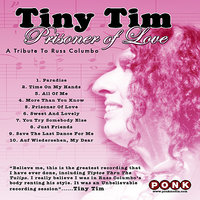 Prisoner of Love: A Tribute to Russ Columbo - Remastered Edition — Tiny Tim, Mark Robinson, Kramer, Conrad Harris, Paul Reller